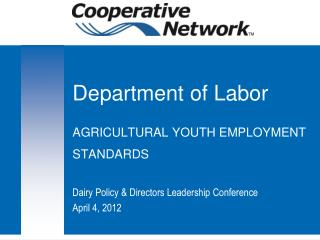 Department of Labor AGRICULTURAL YOUTH EMPLOYMENT STANDARDS