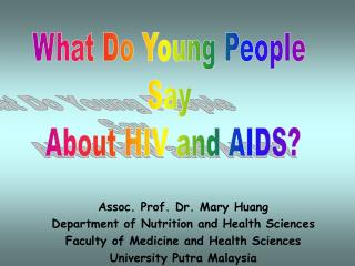 Assoc. Prof. Dr. Mary Huang  Department of Nutrition and Health Sciences