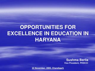 OPPORTUNITIES FOR EXCELLENCE IN EDUCATION IN HARYANA      Sushma Berlia