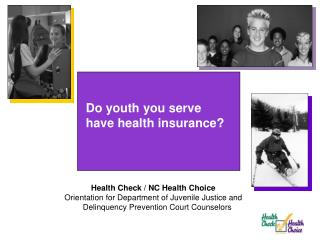 Do youth you serve have health insurance?