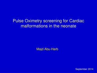 Pulse Oximetry screening for Cardiac malformations in the neonate