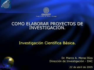 COMO ELABORAR PROYECTOS DE INVESTIGACIÓN. Investigación Científica Básica.
