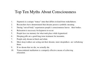 Top Ten Myths About Consciousness