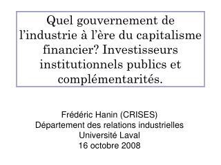 Frédéric Hanin (CRISES) Département des relations industrielles Université Laval 16 octobre 2008