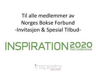 Til alle medlemmer av Norges Bokse Forbund -Invitasjon & Spesial Tilbud-