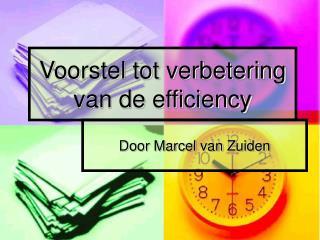 Voorstel tot verbetering van de efficiency