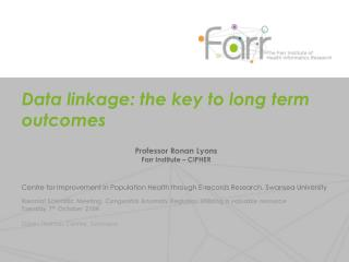 Data linkage: the key to long term outcomes