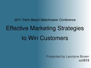 2011 Palm Beach Matchmaker Conference Effective Marketing Strategies  to Win Customers