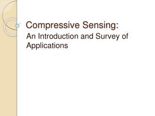 Compressive Sensing: