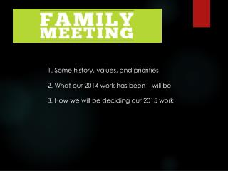 1. Some history, values, and priorities 2. What our 2014 work has been – will be