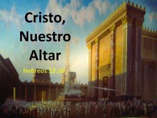 Cristo, Nuestro Altar