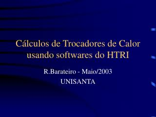 C lculos de Trocadores de Calor usando softwares do HTRI