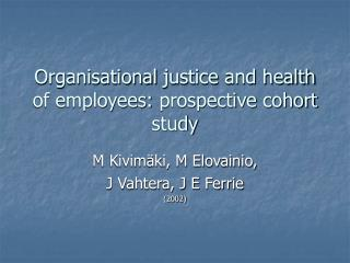 Organisational  justice  and health of employees:  prospective cohort  study