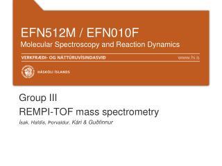 EFN512M / EFN010F Molecular Spectroscopy and Reaction Dynamics