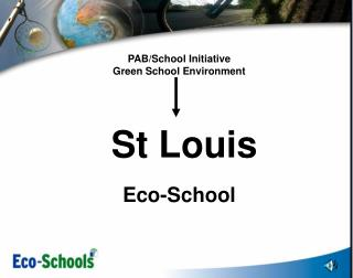 PAB/School Initiative  Green School Environment  St Louis  Eco-School
