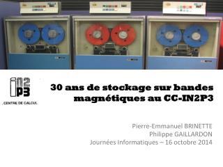 30 ans de stockage sur bandes magnétiques au  CC-IN2P3