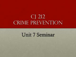 CJ 212  Crime Prevention
