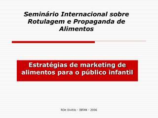 Seminário Internacional sobre Rotulagem e Propaganda de Alimentos