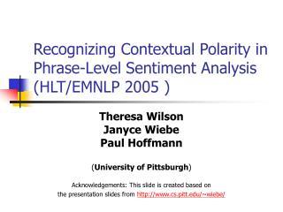 Recognizing Contextual Polarity in Phrase-Level Sentiment Analysis (HLT/EMNLP 2005 )
