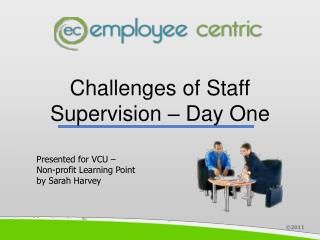 Challenges of Staff Supervision – Day One