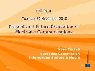 TINF 2010  Tuesday 30 November 2010 Present and Future Regulation of Electronic Communications