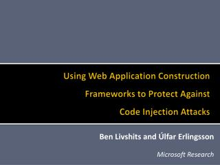 Using Web Application Construction Frameworks to Protect Against  Code Injection Attacks