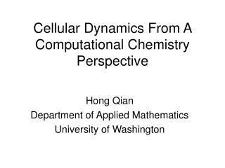 Cellular Dynamics From A Computational Chemistry Perspective