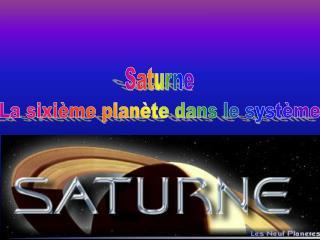 La sixième planète dans le système