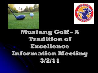 Mustang Golf – A Tradition of Excellence Information Meeting 3/2/11