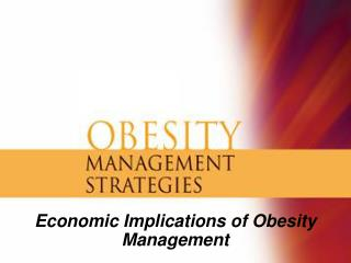 Economic Implications of Obesity Management