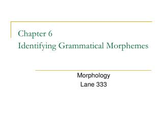 Chapter 6 Identifying Grammatical Morphemes