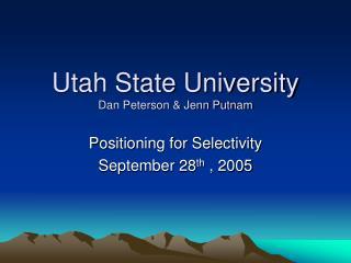 Utah State University Dan Peterson & Jenn Putnam