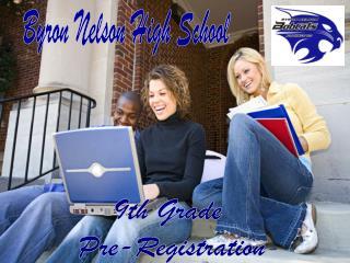 9th Grade  Pre-Registration