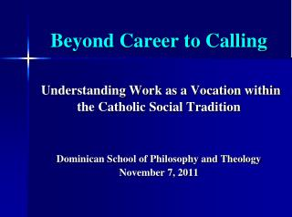 Beyond Career to Calling Understanding Work as a Vocation within the Catholic Social Tradition