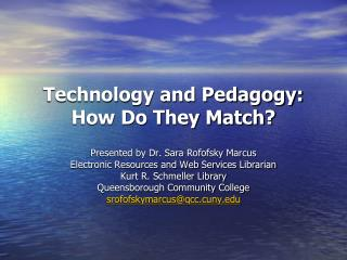 Technology and Pedagogy: How Do They Match?