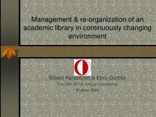 Management & re-organization of an academic library in continuously changing environment