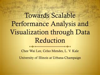 Towards Scalable Performance Analysis and Visualization through Data Reduction