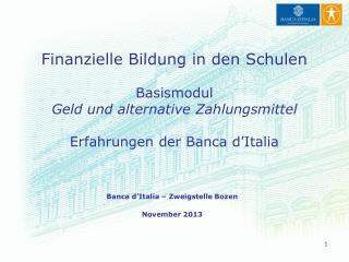 Finanzielle Bildung in den Schulen Basismodul Geld und alternative Zahlungsmittel
