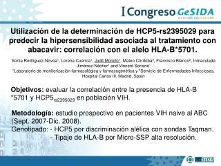 Metodología:  estudio prospectivo en pacientes VIH naive al ABC (Sept. 2007-Dic. 2008).