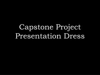 Capstone Project Presentation Dress
