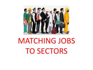 MATCHING JOBS TO SECTORS