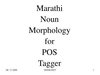 Marathi  Noun  Morphology  for  POS  Tagger