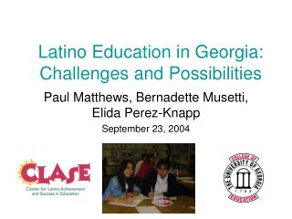 Latino Education in Georgia: Challenges and Possibilities