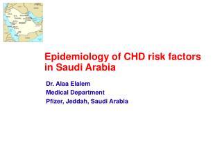 Epidemiology of CHD risk factors in Saudi Arabia