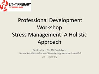 Professional Development Workshop Stress Management: A Holistic Approach
