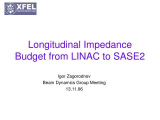 Longitudinal Impedance Budget from LINAC to SASE2