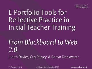 E-Portfolio Tools for Reflective Practice in Initial Teacher Training  From Blackboard to Web 2.0