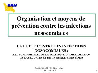 Organisation et moyens de pr vention contre les infections nosocomiales
