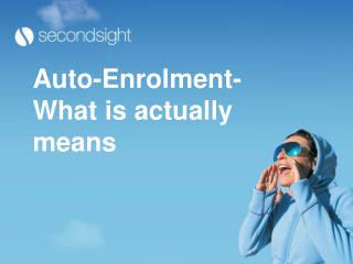 Auto-Enrolment- What is actually means
