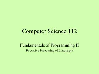 Computer Science 112